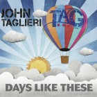 John Taglieri - Days Like These